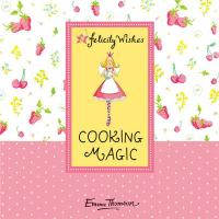 Felicity Wishes Cooking Magic