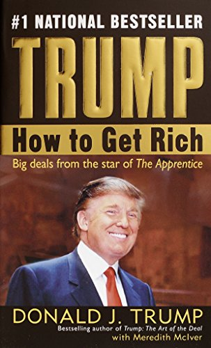 Trump - How to Get Rich : Big Deals from the Star of The Apprentice - Donald J. Trump