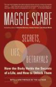 Secrets, Lies, Betrayals: How the Body Holds the Secrets of a Life, and How to Unlock Them