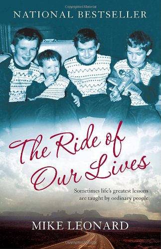 The Ride of Our Lives: Roadside Lessons of an American Family - Mike Leonard