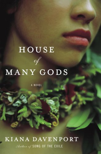 House of Many Gods: A Novel - Kiana Davenport