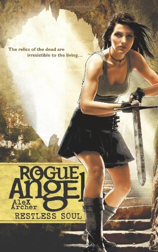 Restless Soul (Rogue Angel (Unnumbered)) - Alex Archer