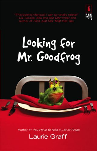 Looking For Mr. Goodfrog - Laurie Graff