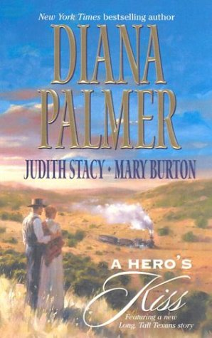 A Hero's Kiss: The Founding Father/Wild West Wager/Snow Maiden - Palmer, Diana; Stacy, Judith; Burton, Mary