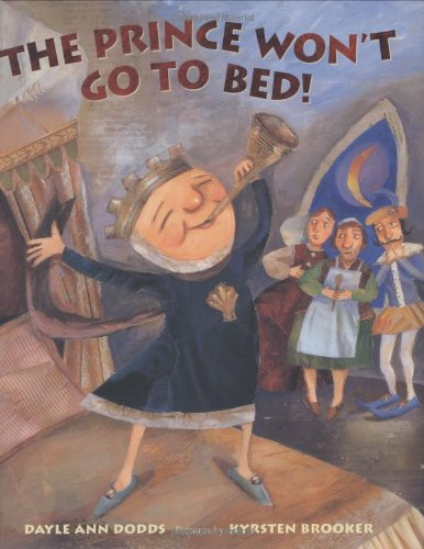 The Prince Won't Go to Bed! - Dayle Ann Dodds