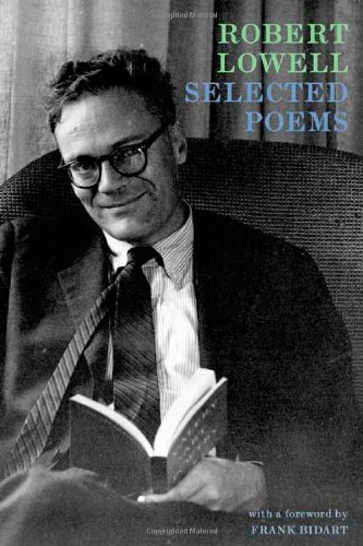 Selected Poems: Expanded Edition: Including selections from Day by Day - Robert Lowell