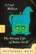 A Cool Million and the Dream Life of Balso Snell: Two Novels