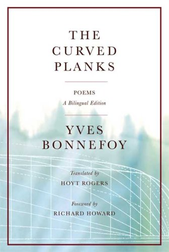 The Curved Planks: Poems (French Edition) - Yves Bonnefoy