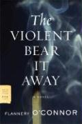 The Violent Bear It Away