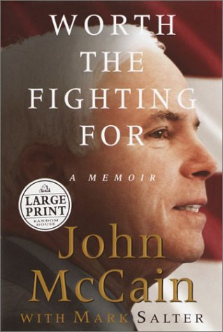 Worth the Fighting For (Random House Large Print) - John McCain