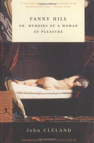 Fanny Hill: or, Memoirs of a Woman of Pleasure (Modern Library Classics) - John Cleland