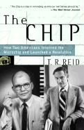 The Chip: How Two Americans Invented the Microchip and Launched a Revolution