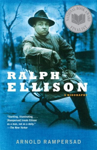 Ralph Ellison: A Biography - Arnold Rampersad