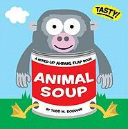 Animal Soup: A Mixed-Up Animal Flap Book