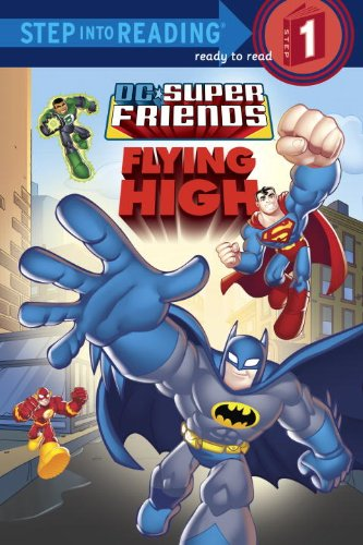 Super Friends: Flying High (DC Super Friends) (Step into Reading) - Random House