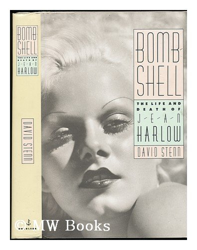 Bombshell : the Life and Death of Jean Harlow / David Stenn