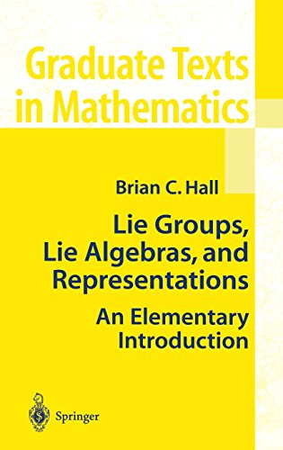 Lie Groups, Lie Algebras, and Representations: An Elementary Introduction - Brian Hall