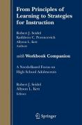 From Principles of Learning to Strategies for Instruction - with Workbook Companion