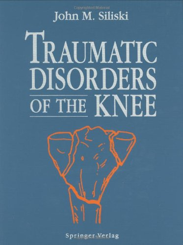 Traumatic Disorders of the Knee - John M. Siliski; L.C. Lhowe