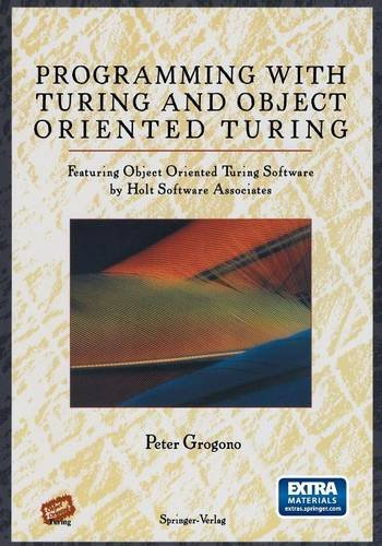 Programming with Turing and Object Oriented Turing (Mathematics) - Peter Grogono