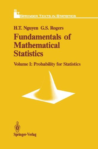 Fundamentals of Mathematical Statistics: Probability for Statistics (Springer Texts in Statistics) - Hung T. Nguyen; Gerald S. Rogers