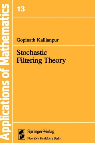Stochastic Filtering Theory (Stochastic Modelling and Applied Probability) - G. Kallianpur