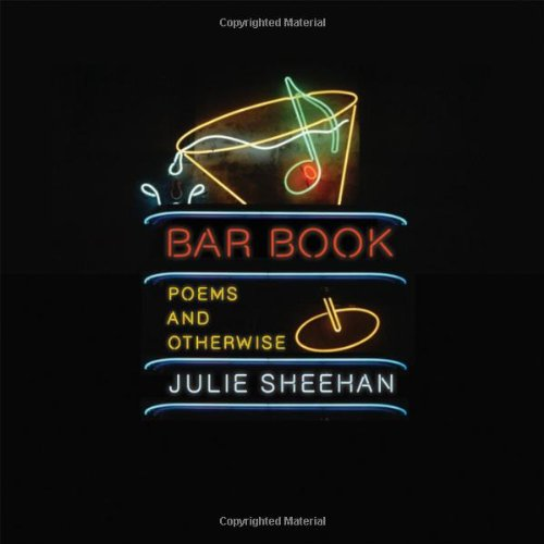 Bar Book: Poems and Otherwise - Julie Sheehan