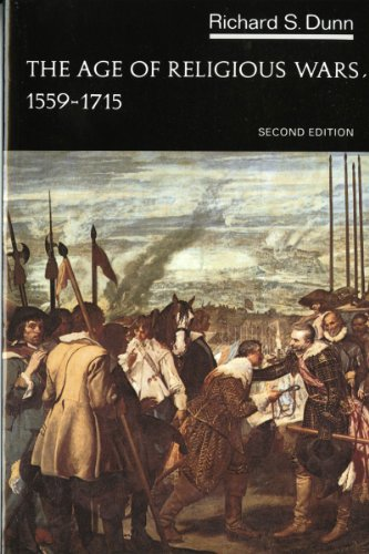 The Age of Religious Wars, 1559-1715 (The Norton History of Modern Europe) - Richard S. Dunn