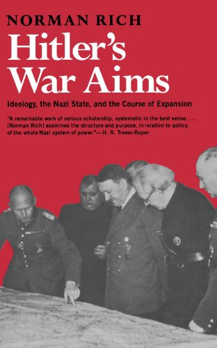 Hitler's War Aims: Ideology, the Nazi State, and the Course of Expansion (Vol. 1) - Norman Rich