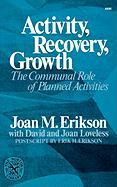 Activity, Recovery, Growth: The Communal Role of Planned Activities