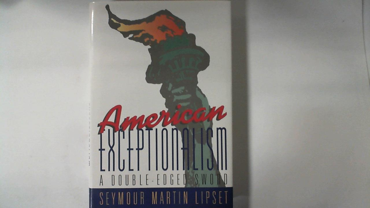 American Exceptionalism: A Double-Edged Sword - Martin Lipset, Seymour