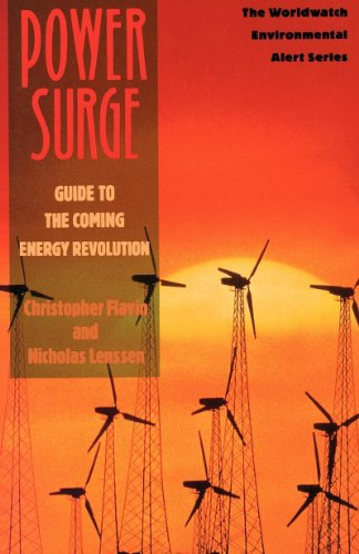 Power Surge: Guide to the Coming Energy Revolution  (Worldwatch Environmental Alert Series) - Flavin Christopher; Nicholas Lenssen