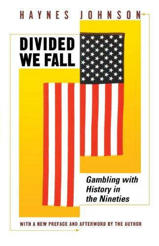 Divided We Fall: Gambling with History in the Nineties. - Johnson, Haynes Bonner