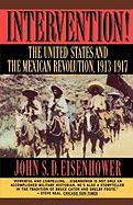 Intervention: The United States and the Mexican Revolution, 1913-1917