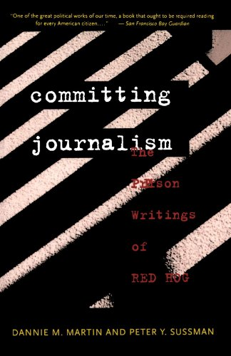 Committing Journalism: The Prison Writings of Red Hog - Dannie M. Martin; Peter Y. Sussman