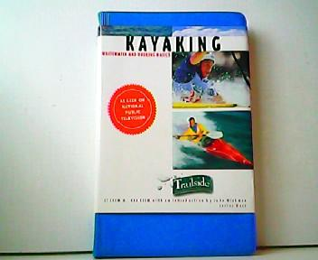 Kayaking - Whitewater and Touring Basics. A Trailside Series Guide. - Steven M. Krauzer und John Viehman (Introduction)
