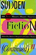 Sudden Fiction (Continued): 60 New Short-Short Stories