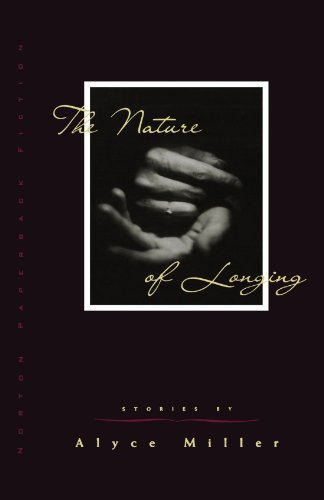The Nature of Longing - Alyce Miller