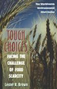 Tough Choices: Facing the Challenge of Food Scarcity