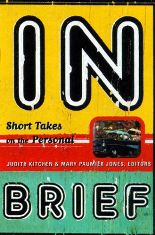In Brief: Short Takes on the Personal - Judith Kitchen