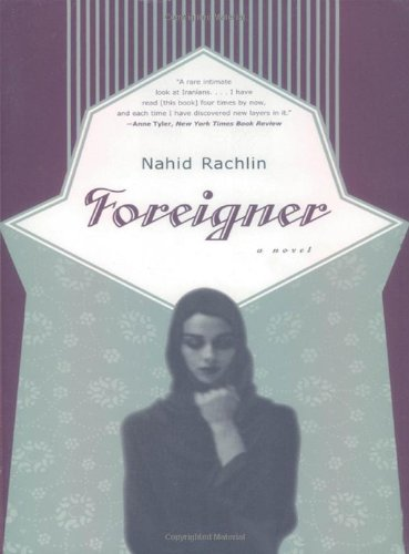 Foreigner: A Novel - Nahid Rachlin