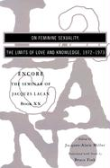 On Feminine Sexuality, the Limits of Love and Knowledge: Encore 1972-1973