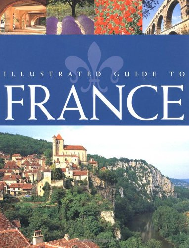 Illustrated Guide to France (AA Guides) - The Automobile Association (Great Britain)