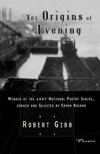 The Origins of Evening: Poems (National Poetry Series Books) - Robert Gibb