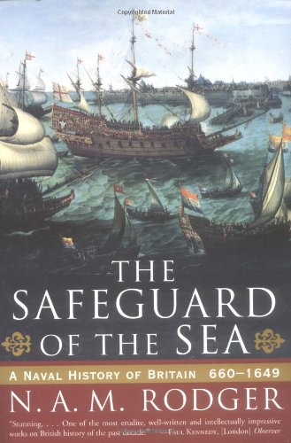 Safeguard of the Sea: A Naval History Of Britian 660-1649 - N. A. M. Rodger