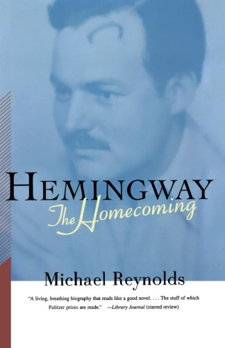 Hemingway: The Homecoming - Michael S. Reynolds