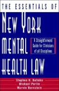 The Essentials of New York Mental Health Law: A Straightforward Guide for Clinicians of All Disciplines