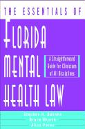 The Essentials of Florida Mental Health Law: A Straightforward Guide for Clinicians of All Disciplines