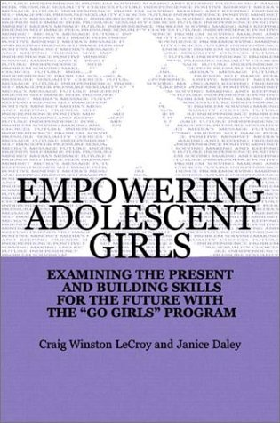 Empowering Adolescent Girls: Examining the Present and Building Skills for the Future with the