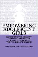 Empowering Adolescent Girls: Examining the Present and Building Skills for the Future with the Go Grrrls Program